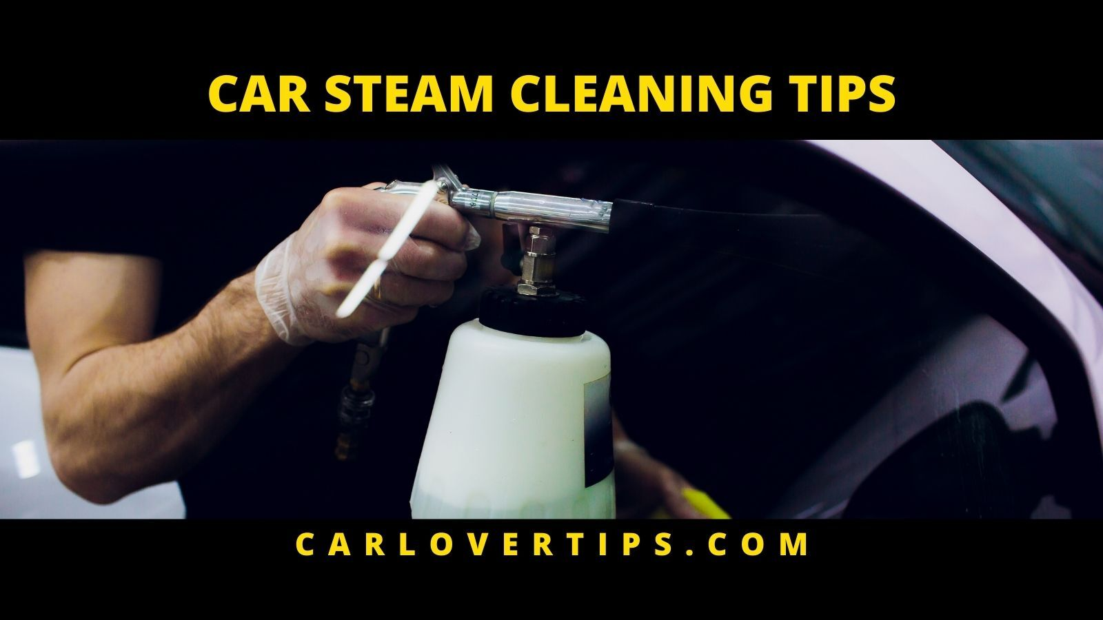 Best Car STEAM Cleaner Tips Car Lover Tips CAR