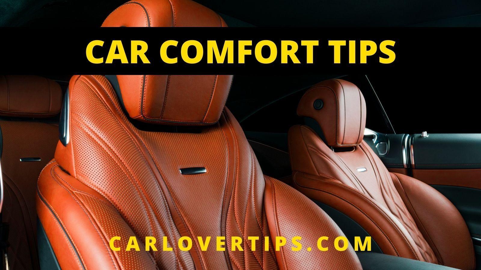 Car Comfort Tips Car Lover Tips
