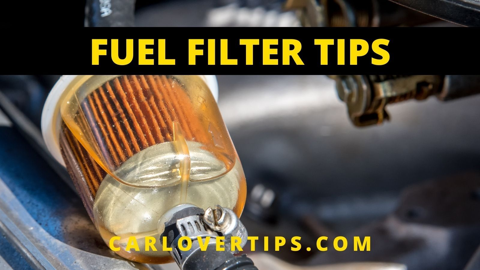 Car Fuel Filter Cleaning Tips Car Lover Tips