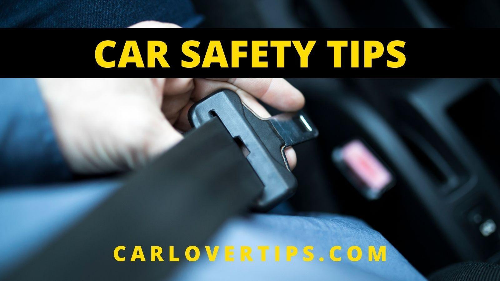 Car Safety Tips Car Lover Tips