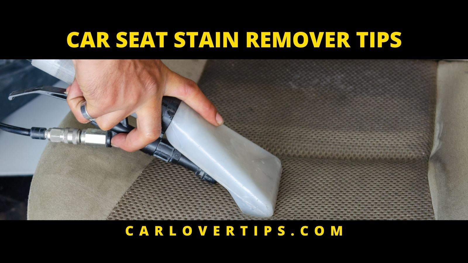 Car Seat Stain Remover Tips Car Lover Tips CAR