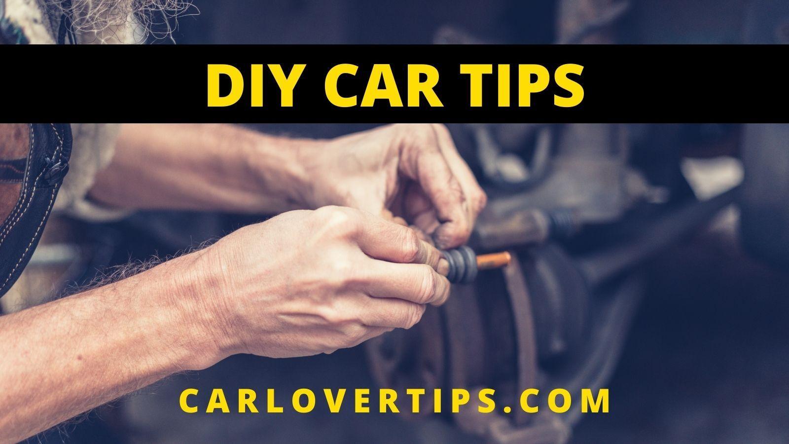 DIY Car Tips Car Lover Tips