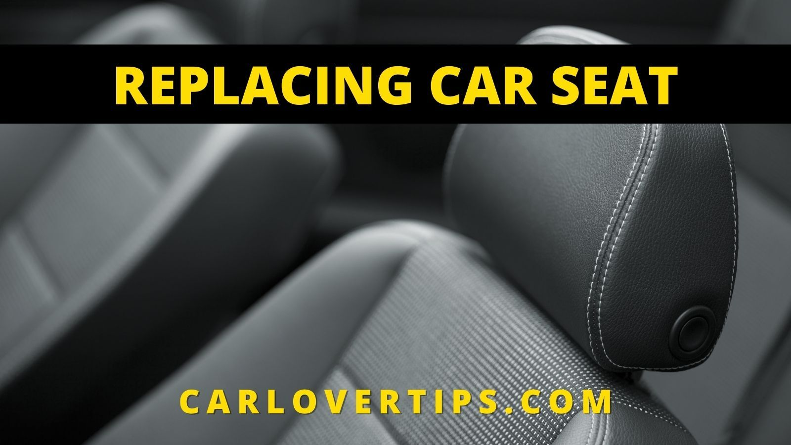 Factory Seat Replacement Tip Car Lover Tips