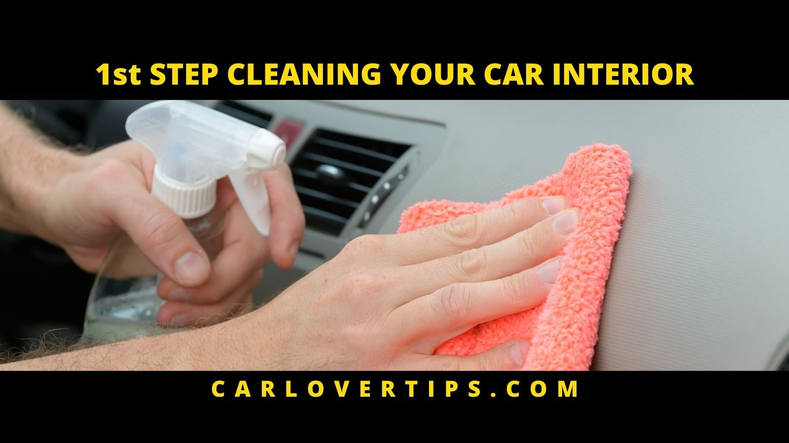 First Step in Cleaning Your Cars Interior Car Lover Tips