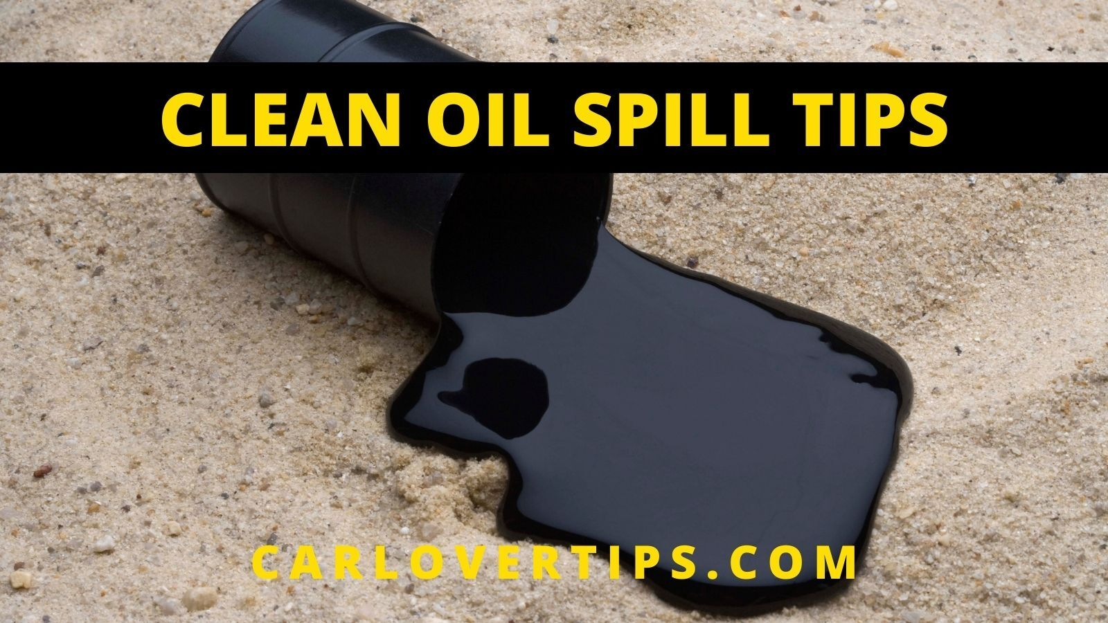 Oil Spill Clean Up Tips Car Lover Tips