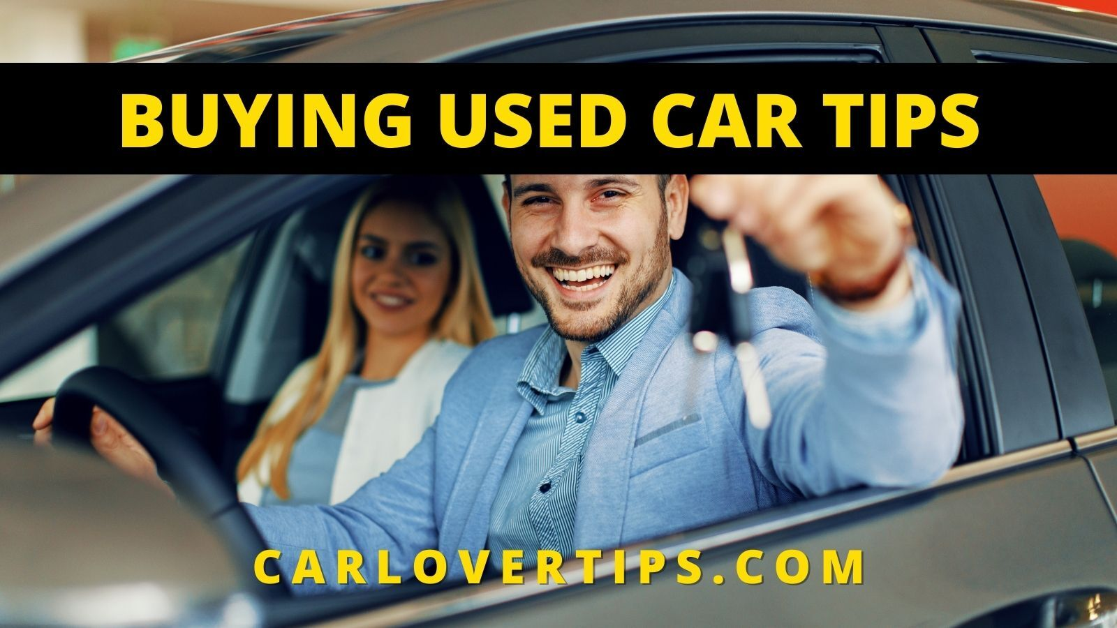Tips for Buying a Used Car Lover Tips