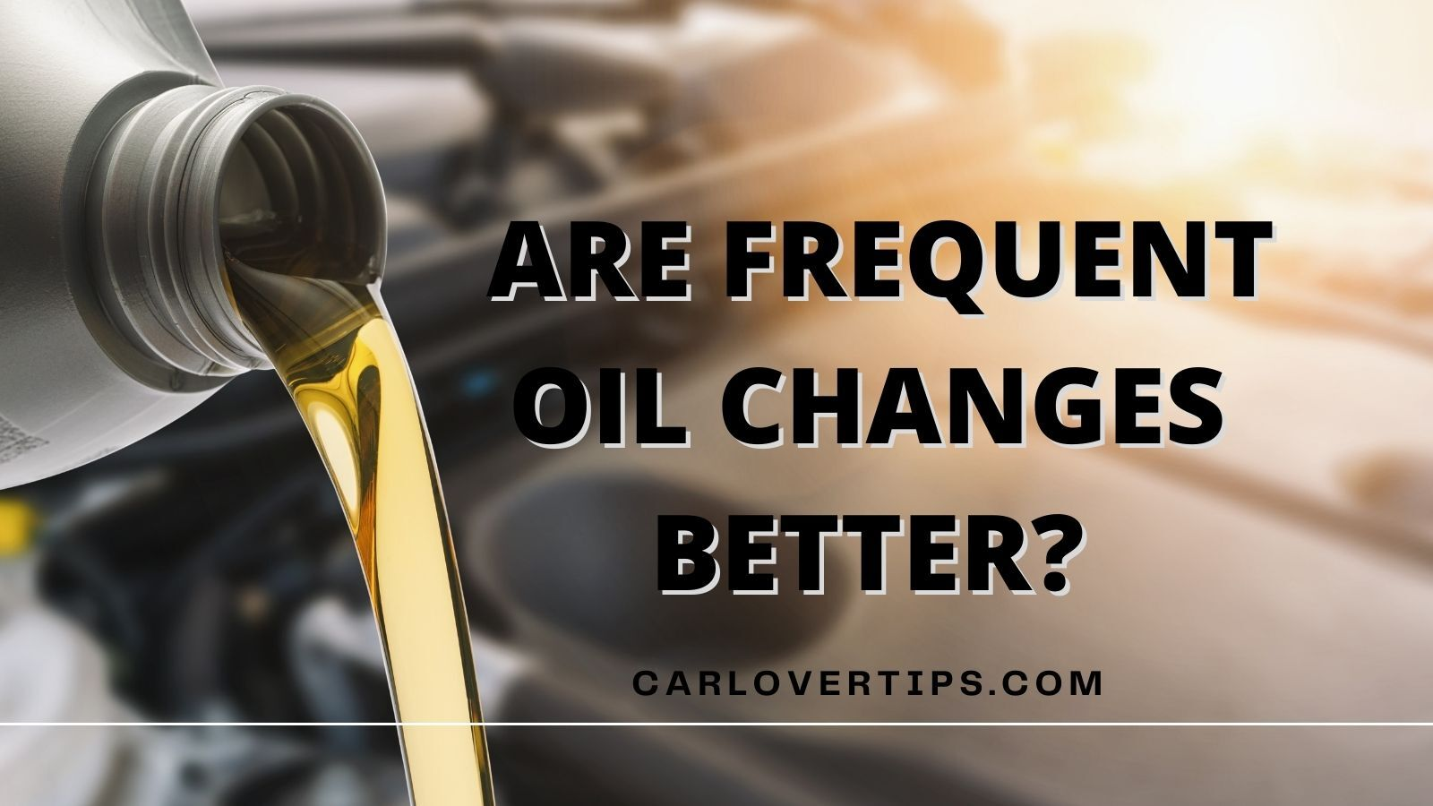 Are frequent oil changes better
