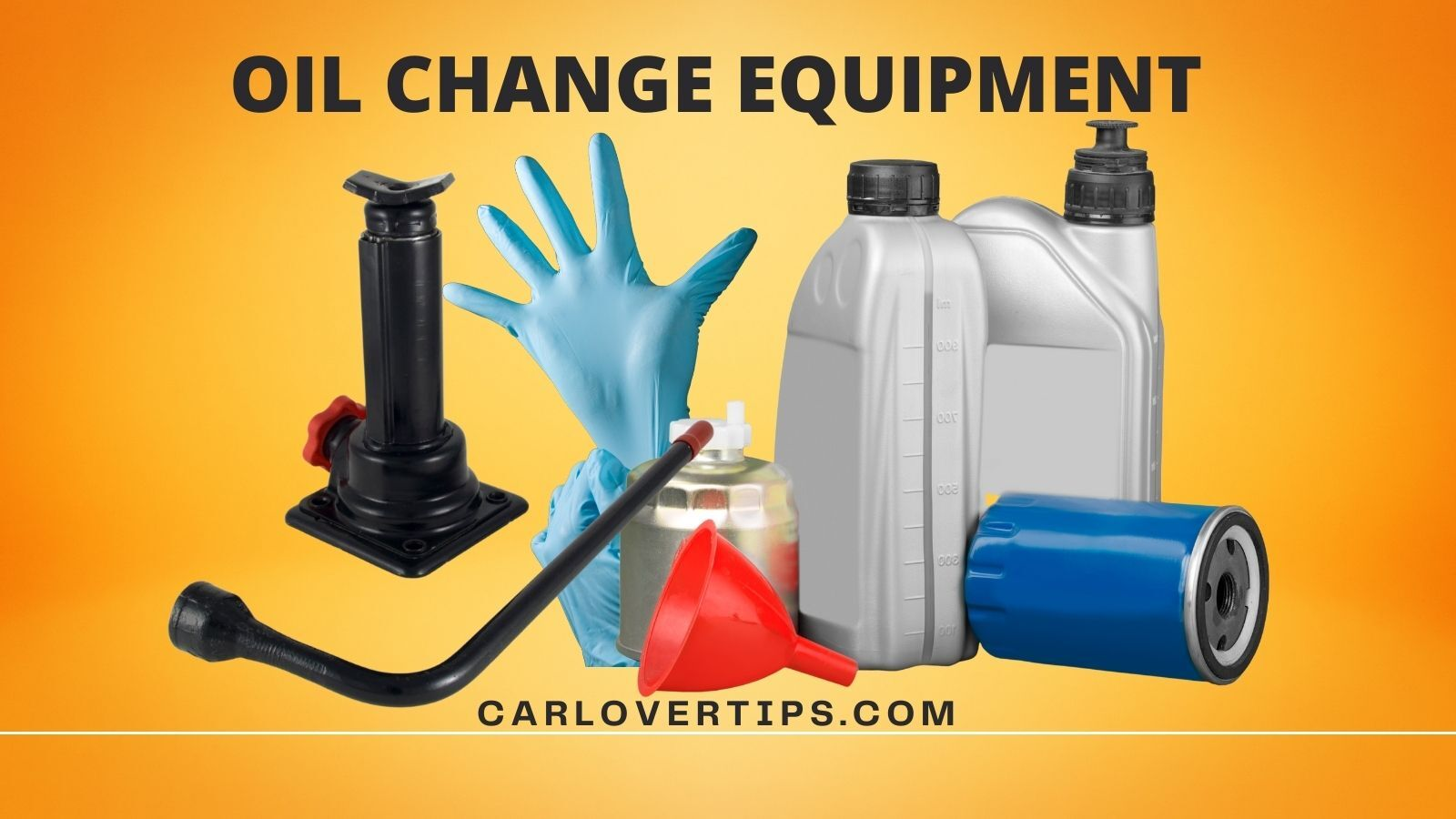 Equipment Needed For An Oil Change Car Lover Tips Hacks