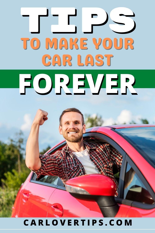 Tips To Make Your Car Last Longer Car Lover Tips Pinterest