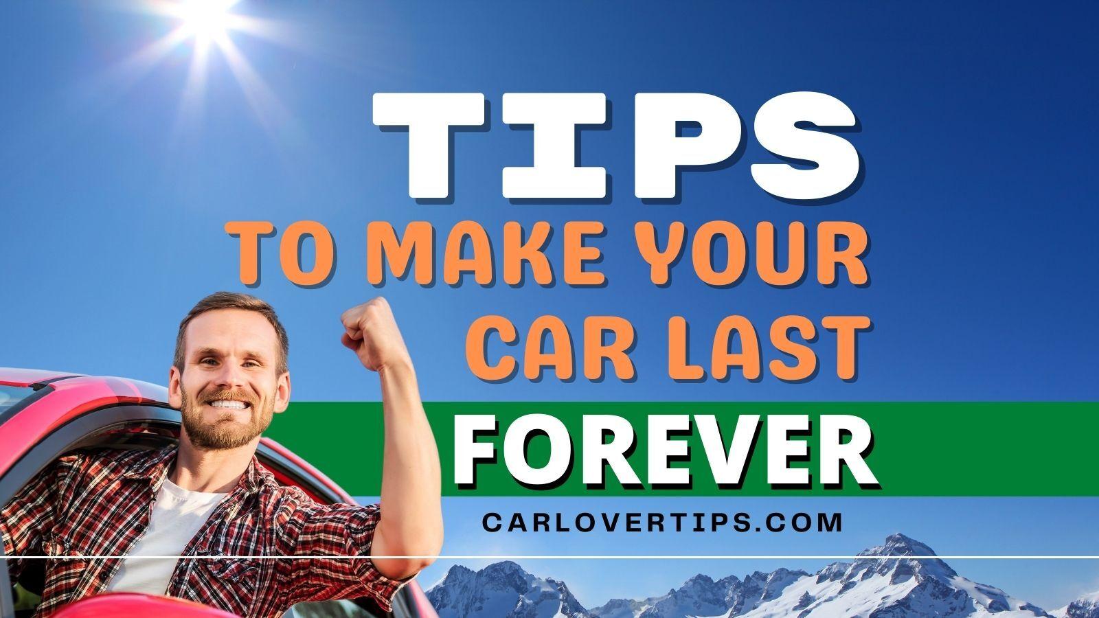 Tips to Make Your Car Last Forever Good Car Maintenance Tips Car Lover Tips Social
