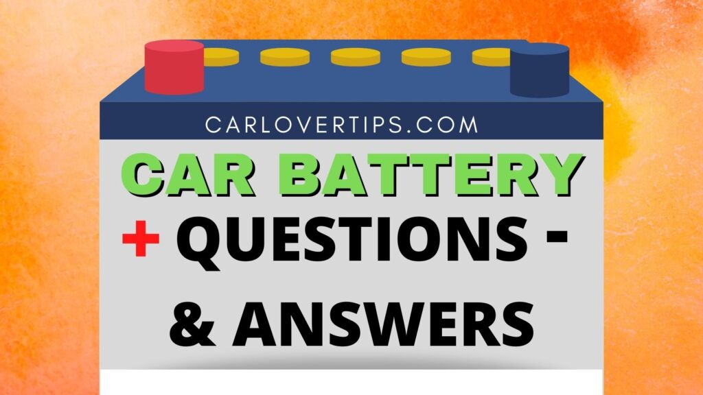Car Battery Questions and Answers Car Lover Tips